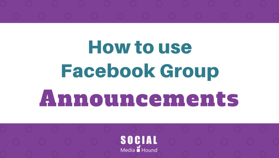 How to use Facebook group announcements