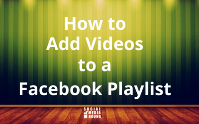 How to Add Videos to a Facebook Playlist
