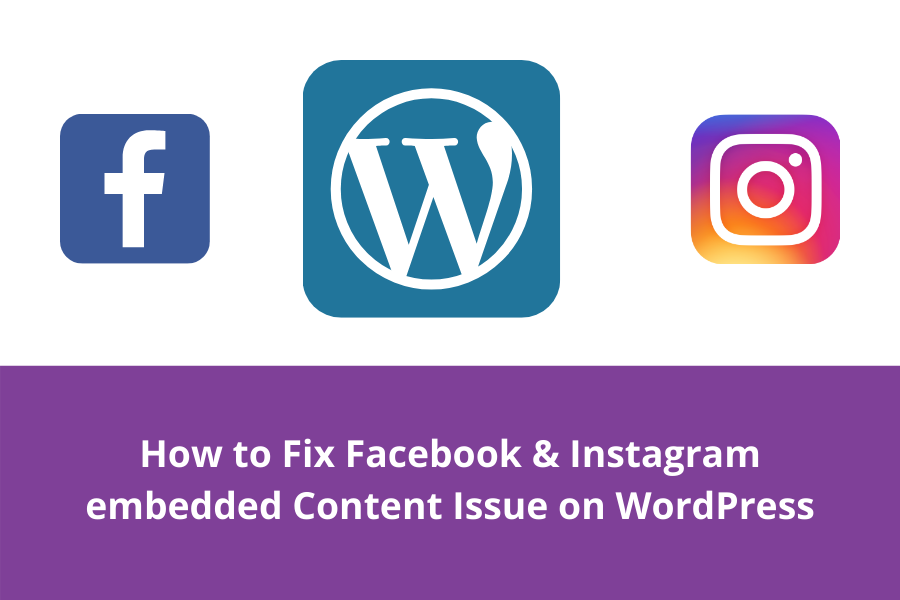 How to Fix Facebook & Instagram WordPress embedded Content
